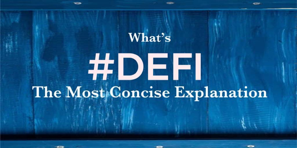 What is DeFi? The Most Concise Explanation