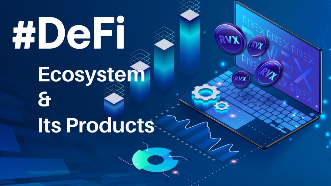 DeFi Ecosystem and Products